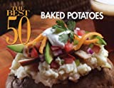 Christie Katona The Best 50 Baked Potatoes (Best 50)