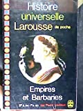 Histoire Universelle Larousse De Poche, Vol.3. Empires Et Barbaries. III S. Av - Ie S. Ap