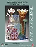 Fenton Art Glass: A Centennial of Glass Making, 1907 to 2007