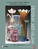 Fenton Art Glass: A Centennial of Glass Making, 1907 to 2007