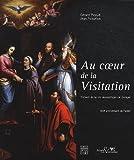 Au coeur de la Visitation : Trésors de la vie monastique en Europe, 400ème anniversaire de l'ordre