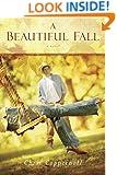 A Beautiful Fall: A Novel
