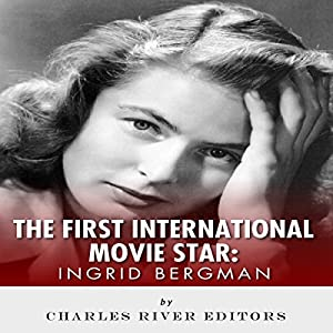 Ingrid Bergman: The First International Movie Star Audiobook