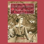 Elsie's Children: Original Elsie Classics, Book 6   Martha Finely