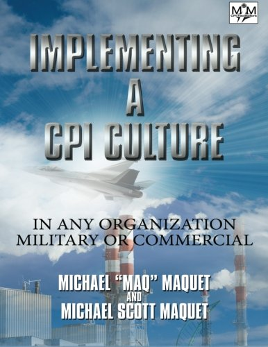 Implementing a CPI Culture: For any Organization, Military or Commercial