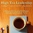 High Tea Leadership: Leading IT Teams in Non-Tech Organisations Hörbuch von Keil Hubert Gesprochen von: Jack Nolan