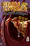 img - for Gears and Levers 2: A Steampunk Anthology book / textbook / text book