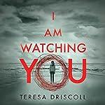 I Am Watching You | Teresa Driscoll