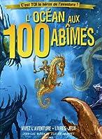 L'océan aux 100 abîmes (nouvelle édition)