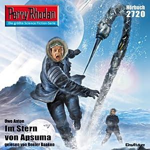 Im Stern von Apsuma (Perry Rhodan 2720) Hörbuch