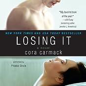 Losing It | [Cora Carmack]