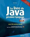 Le livre de Java premier langage: Avec 100 exercices corrig�s