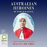 Australian Heroines of World War One | Susanna de Vries