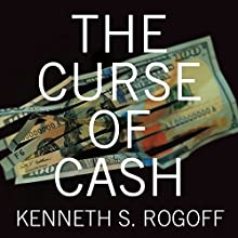 The Curse of Cash Audiobook by Kenneth S. Rogoff Narrated by Barry Abrams