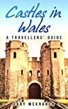 Castles in Wales: A Travellers Guide