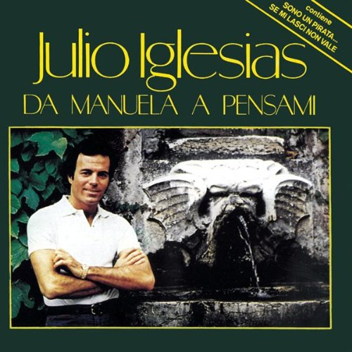 Julio Iglesias-Da Manuela A Pensami