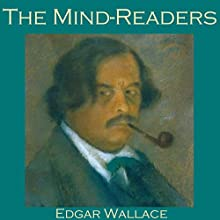 The Mind-Readers (       UNABRIDGED) by Edgar Wallace Narrated by Cathy Dobson