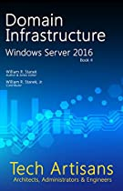 WINDOWS SERVER 2016: DOMAIN INFRASTRUCTURE (TECH ARTISANS LIBRARY FOR WINDOWS SERVER 2016)