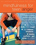 img - for Mindfulness for Teen Anger: A Workbook to Overcome Anger and Aggression Using MBSR and DBT Skills book / textbook / text book