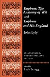Euphues: the Anatomy of Wit and Euphues and His England (Revels Plays Companion Library)