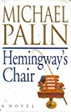Michael Palin Hemingway's Chair