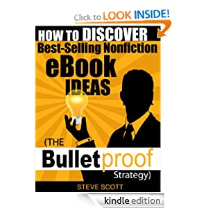 How to Discover Best-Selling Nonfiction eBook Ideas - The Bulletproof Strategy eBook