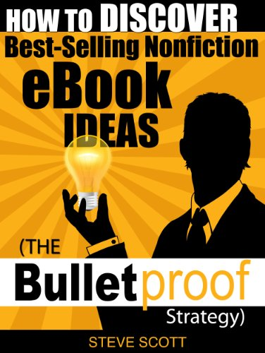 How to Discover Best-Selling Nonfiction eBook Ideas - The Bulletproof Strategy (Bullet Steve compare prices)