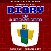 Diary of a Roblox Noob: Prison Life: Roblox Noob Diaries, Book 1 |  Robloxia Kid