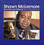 echange, troc Shawn Mclemore - One Percent Miracle