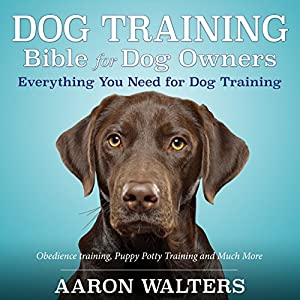 Dog Training Bible for Dog Owners Audiobook