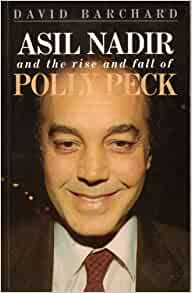 Asil Nadir and the Rise and Fall of Polly Peck: David Barchard