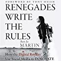 Renegades Write the Rules: How the Digital Royalty Use Social Media to Innovate Audiobook by Amy Jo Martin Narrated by Amy Jo Martin