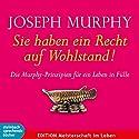 Sie haben ein Recht auf Wohlstand: Die Murphy-Prinzipien für ein Leben in Fülle Hörbuch von Joseph Murphy Gesprochen von: Axel Wostry