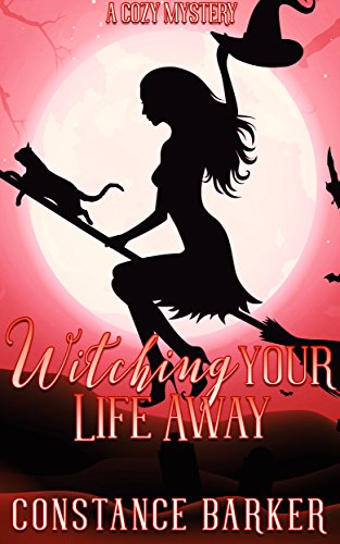 Witching Your Life Away by Constance Barker ebook deal