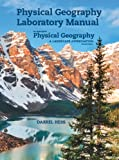 Physical Geography Laboratory Manual for McKnights Physical Geography: A Landscape Appreciation (11th Edition)