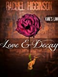 Love and Decay Kanes Law: Season 1 (Love and Decay POV)