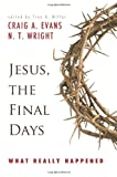 Jesus, the Final Days: What Really Happened (0664233597) by Evans, Craig A.