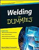 By Steven Robert Farnsworth Welding For Dummies (1st Edition)