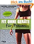 Fit ohne Gerte fr Frauen: Trainiere...