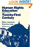Human Rights Education for the Twenty-First Century (Pennsylvania Studies in Human Rights)