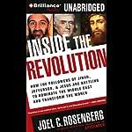 Inside the Revolution: Jihad, Jefferson & Jesus: Battling to Dominate the Middle East | Joel C. Rosenberg