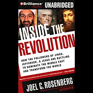 Inside the Revolution: Jihad, Jefferson & Jesus: Battling to Dominate the Middle East | [Joel C. Rosenberg]