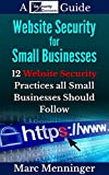 img - for Website Security for Small Businesses: 12 Website Security Practices All Small Businesses Should Follow book / textbook / text book