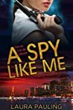A Spy Like Me (Circle of Spies 1)