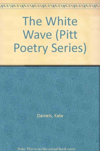 The White Wave (Pitt Poetry Series)