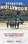 Operation Hollywood: How the Pentagon Shapes and Censors the Movies