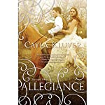 Allegiance: The Legacy Trilogy, Book 2 | Cayla Kluver