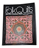 img - for Folk Quilts and How to Recreate Them by Wiss, Audrey, Wiss, Douglas (1983) Paperback book / textbook / text book