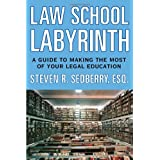 The Law School Labyrinth: A Guide to Making the Most of Your Legal Education (Law School Labyrinth: The Guide to Making the Most of Your Legal Education) ~ Steven R. Sedberry