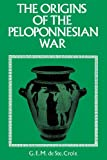 The Origins of the Peloponnesian War (0715617281) by G. E. M. de Ste. Croix